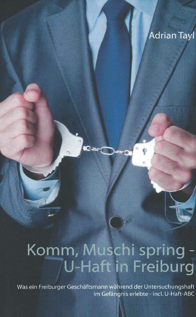 U-Haft in Freiburg Erlebnisbericht